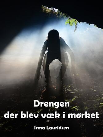 Irma Lauridsen (f. 1948): Drengen der blev væk i mørket