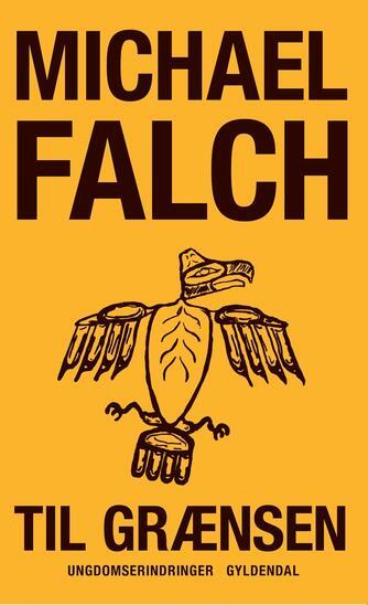 Michael Falch: Til grænsen : ungdomserindringer