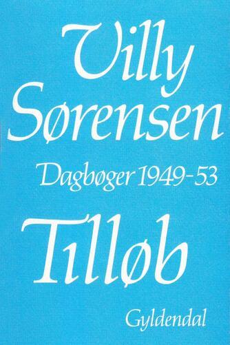 Villy Sørensen (f. 1929): Tilløb : dagbog 1949-53