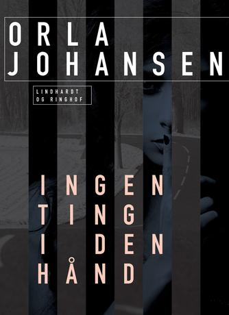 Orla Johansen (f. 1912): Ingenting i den hånd