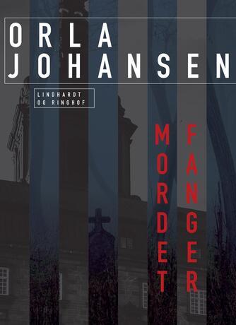 Orla Johansen (f. 1912): Mordet fanger