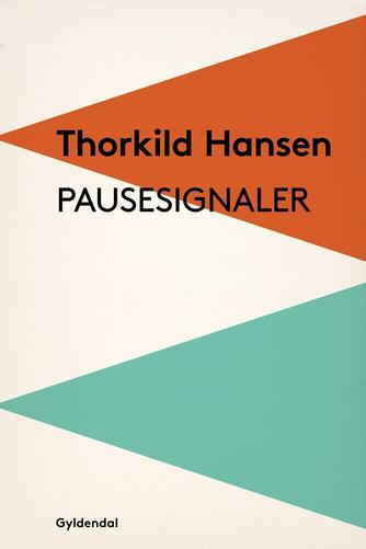 Thorkild Hansen (f. 1927): Pausesignaler