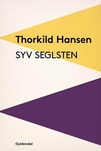 Thorkild Hansen (f. 1927): Syv seglsten