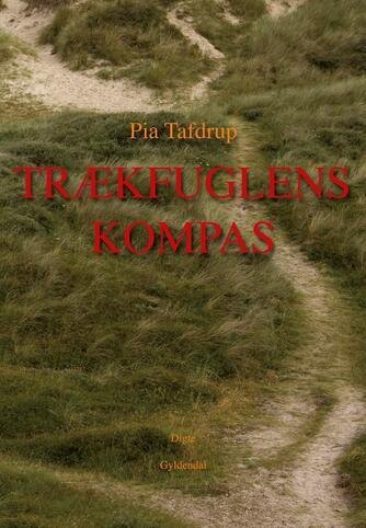 Pia Tafdrup: Trækfuglens kompas : digte