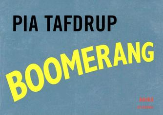 Pia Tafdrup: Boomerang : haiku