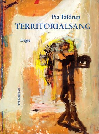 Pia Tafdrup: Territorialsang : en Jerusalemkomposition : digte