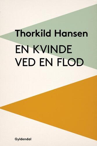 Thorkild Hansen (f. 1927): En kvinde ved en flod