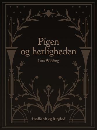 Lars Widding: Pigen og herligheden