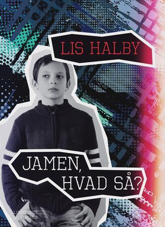 Lis Halby: Jamen, hvad så?
