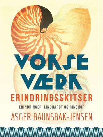 Asger Baunsbak-Jensen: Vokseværk : erindringsskitser