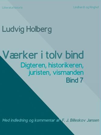 : Værker i tolv bind 7: digteren, historikeren, juristen, vismanden