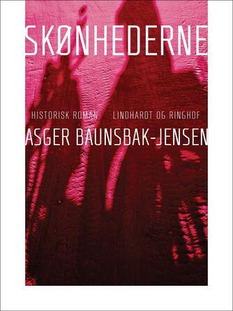 Asger Baunsbak-Jensen: Skønhederne : en fortælling