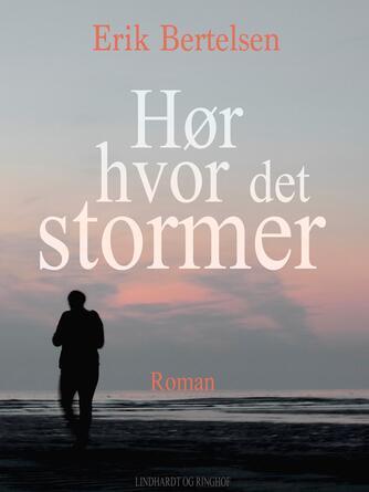 Erik Bertelsen (f. 1898): Hør hvor det stormer