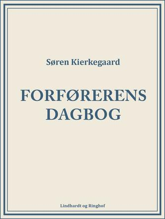 Søren Kierkegaard: Forførerens dagbog