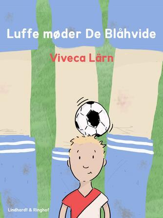 Viveca Lärn: Luffe møder De Blåhvide