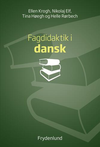 Ellen Krogh: Fagdidaktik i dansk