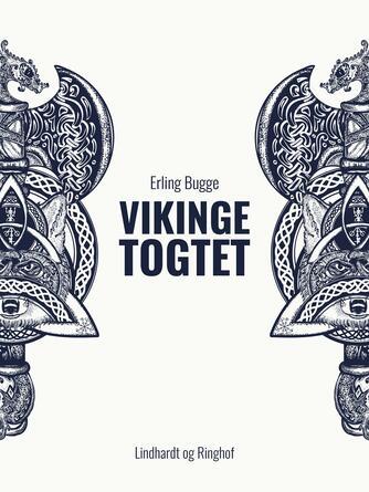 Erling Bugge: Vikingetogtet