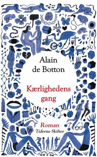 Alain De Botton: Kærlighedens gang : roman