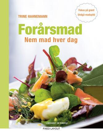 Trine Hahnemann: Forårsmad : nem mad hver dag