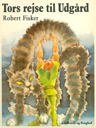 Robert Fisker: Tors rejse til Udgård : frit fortalt efter de gamle myter