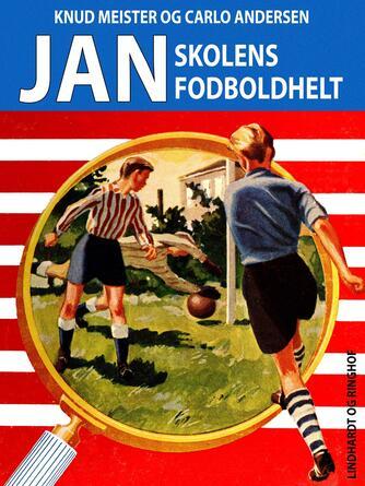 : Jan, skolens fodboldhelt