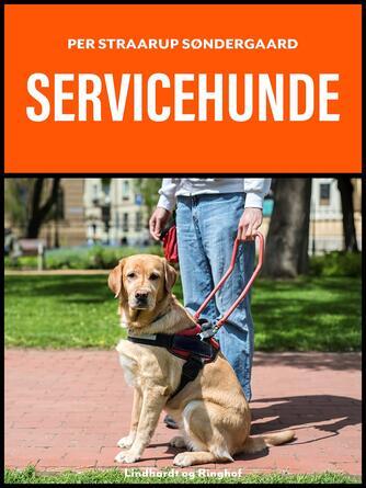 Per Straarup Søndergaard: Servicehunde - til handikappede
