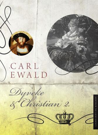 Carl Ewald: Dyveke og Christian 2