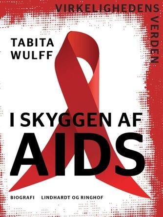 Tabita Wulff: I skyggen af AIDS