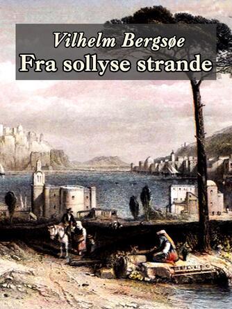 Vilhelm Bergsøe: Fra sollyse strande