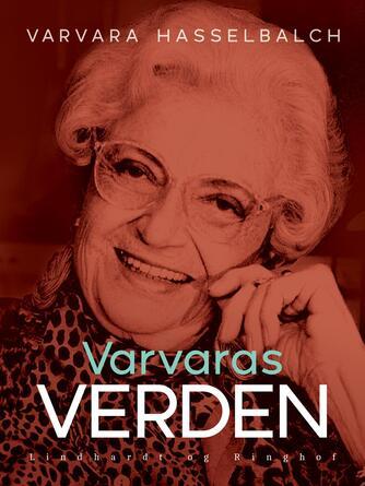 Varvara Hasselbalch: Varvaras verden