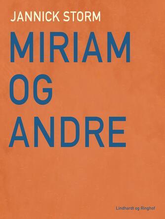 Jannick Storm: Miriam og andre