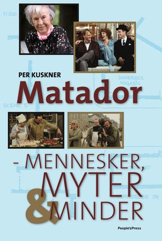Per Kuskner: Matador : mennesker, myter & minder