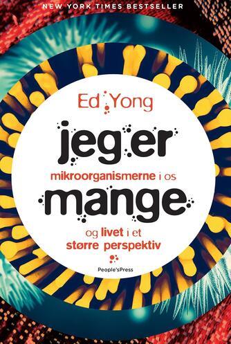 Ed Yong: Jeg er mange : mikroorganismerne i os og livet i et større perspektiv