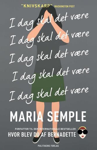 Maria Semple (f. 1964): I dag skal det være
