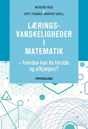 : Læringsvanskeligheder i matematik : hvordan kan de forstås og afhjælpes?
