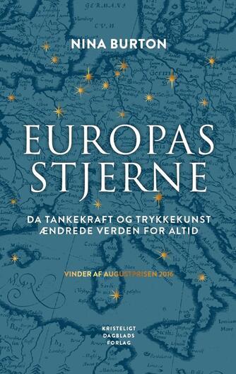 Nina Burton (f. 1946): Europas stjerne : da tankekraft og trykkekunst ændrede verden for altid