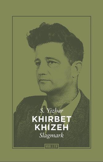 S. Yizhar (f. 1916): Khirbet Khizeh : slagmark