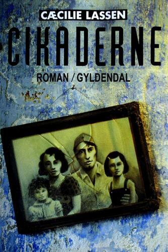 Cæcilie Lassen (f. 1971): Cikaderne : roman