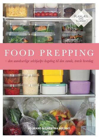 Jo Brand, Christina Bølling: Food prepping : den uundværlige selvhjælps-kogebog til den sunde, travle hverdag