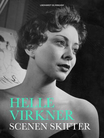 Helle Virkner: Scenen skifter