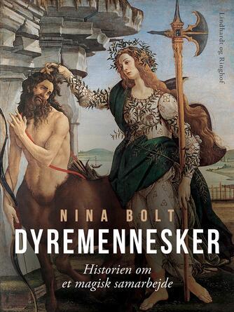 Nina Bolt: Dyremennesker : historien om et magisk samarbejde