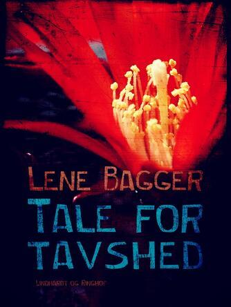 Lene Bagger: Tale for tavshed : roman