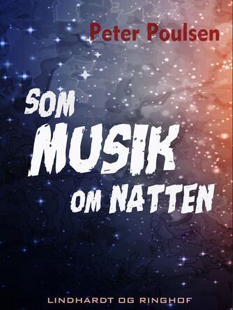 Peter Poulsen (f. 1940): Som musik om natten