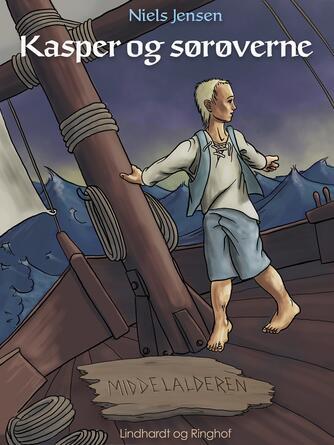 : Middelalderen: Kasper og sørøverne