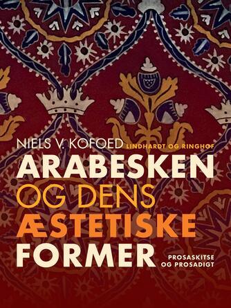Niels Kofoed (f. 1930): Arabesken og dens æstetiske former : prosaskitse og prosadigt