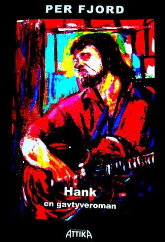 Per Fjord: Hank : en gavtyveroman