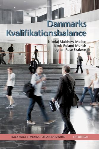 Nikolaj Malchow-Møller, Jakob Roland Munch, Jan Rose Skaksen: Danmarks kvalifikationsbalance
