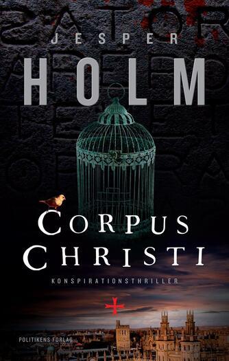 Jesper Holm (f. 1962): Corpus Christi : konspirationsthriller