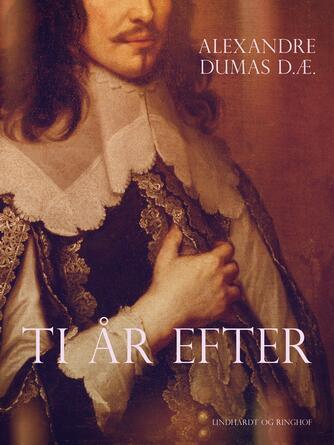 Alexandre Dumas (d. æ.): Ti år efter