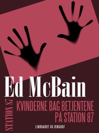 Ed McBain: Kvinderne bag betjentene på Station 87